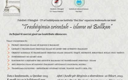"""Organizohet konferenca shkencore ndërkombëtare """"Trashëgimia orientale islame në Ballkan"""""""
