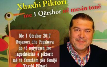 Xhaxhi Piktor  më 1 Qershor do të qëndroj  në Bujanoc