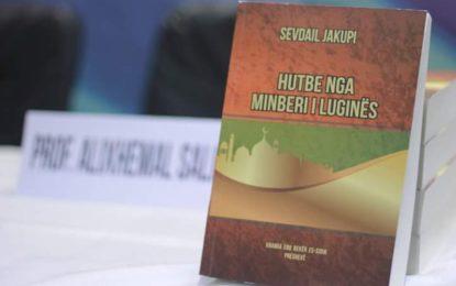(Video) Promovohet libri ''Hutbe nga Minberi i Luginës'', të autorit Sevdail Jakupi